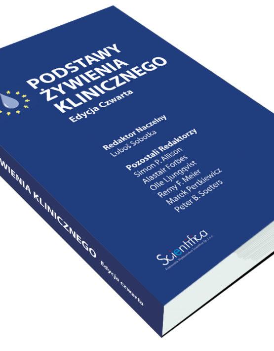 """Podstawy Żywienia Klinicznego"""" Edycja Czwarta - przekład książki """"Basics in Clinical Nutrition"""" Fourth Edition"""