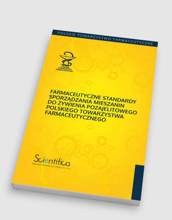 Farmaceutyczne Standardy Sporządzania Mieszanin do Żywienia Pozajelitowego Polskiego Towarzystwa Farmaceutycznego